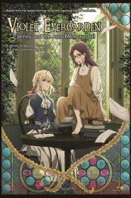 Violet Evergarden: Eternity and the Auto Memory Doll 2019