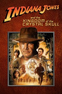 Indiana Jones and the Kingdom of the Crystal Skull 2008 POSTER